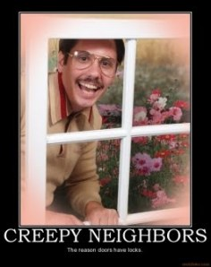 creepy-neighbors-creepy-neighbors-chi-mos-child-molestors-mu-demotivational-poster-1270695719[1]