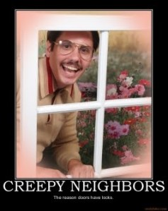 creepy-neighbors-creepy-neighbors-chi-mos-child-molestors-mu-demotivational-poster-1270695719[1]